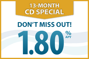 13 Month CD Special Don't Miss Out! 1.80 percent annual percentage yield