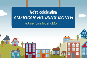 We're celebrating American Housing Month
